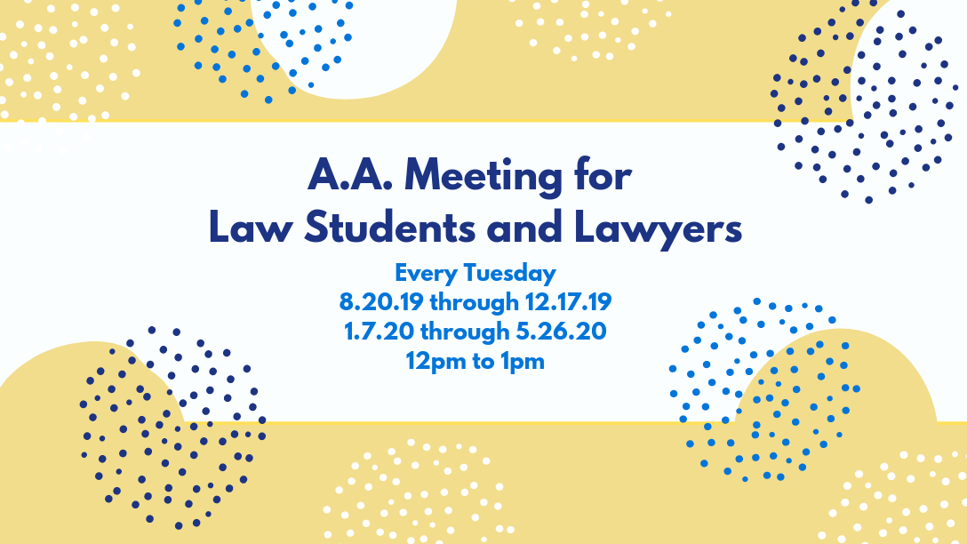A.A. Meeting for Law Students & Lawyers Every Tuesday 12 -1