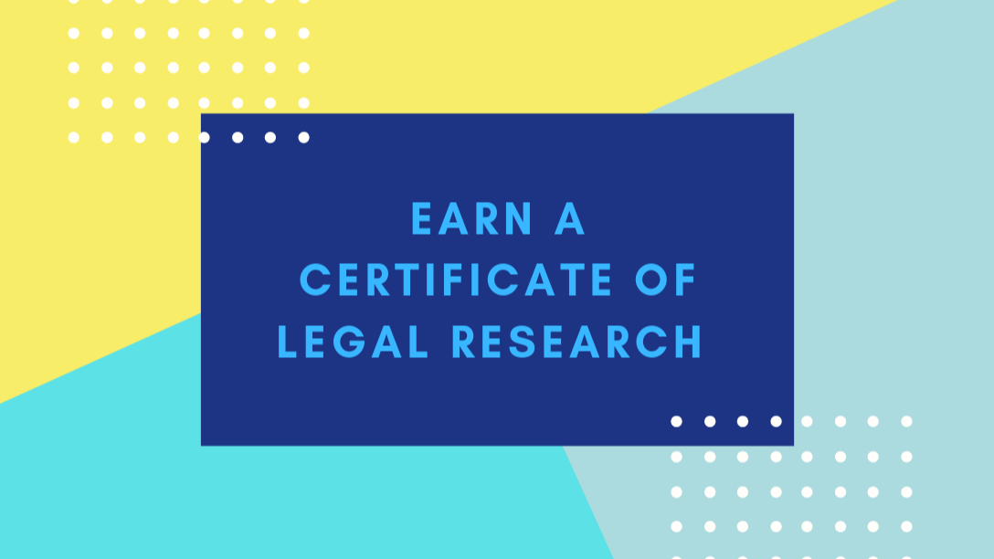 Earn A Certificate of Legal Research