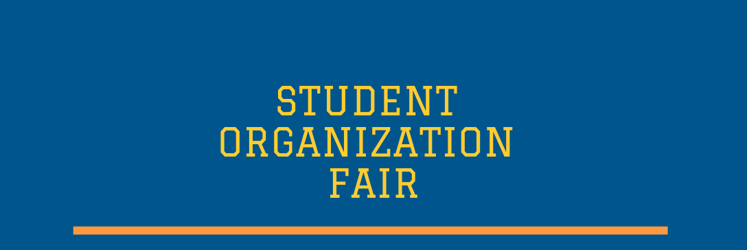 Student Organization Fair 3:30 - 4:30 Dining Commons