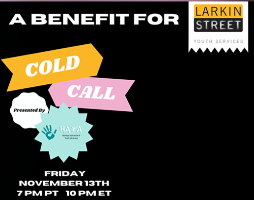 This is a benefit show organized by HAYA, the UC Hastings Association for Youth Advocates. A portion of the proceeds will be going to Larkin Street Youth Services, San Francisco's largest nonprofit provider for young people experiencing homelessness.